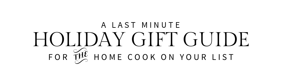 A Gift Guide For the Home Cook in you Life from Kiwi and Peach