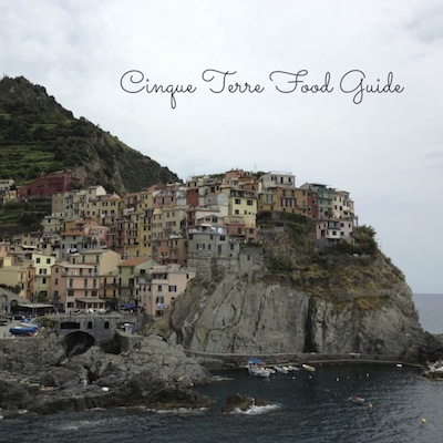 Cinque Terre Food Guide from Kiwi and Peach